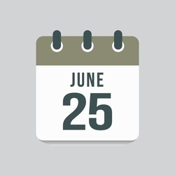 Icon page calendar day - 25 June. Date day of week Sunday, Monday, Tuesday, Wednesday, Thursday, Friday, Saturday. 25th days of the month, vector illustration flat style. Summer holidays in June