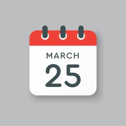 Icon page calendar day - 25 March. 25th days of the month, vector illustration flat style. Date day of week Sunday, Monday, Tuesday, Wednesday, Thursday, Friday, Saturday. Spring holidays in March
