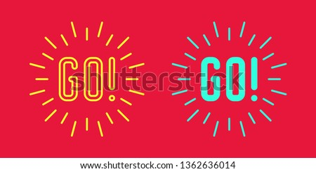 Icon set Slogan of call to action GO. Vector illustration of Motivational text GO with bang flash of rays. Inspirational phrase Logo surrounded by sparks. Impulse to action