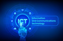 ICT. Information and communication technology concept on virtual screen. Wireless communication network. Intelligent system automation. Robotic hand touching digital interface. Vector illustration.