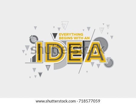 Idea concept in Modern typography design. Creative design for wall graphics, typographic poster, advertisement, web design and office space graphics.