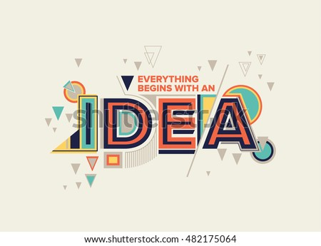 Idea. Modern typography design in Geometrical style. Creative design for your wall graphics, typographic poster, advertisement, web design and office space graphics.