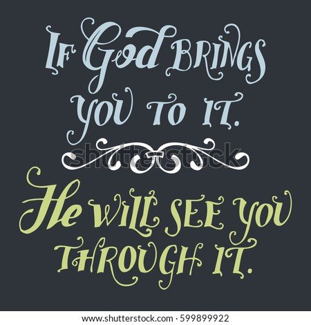 if god brings you to it he