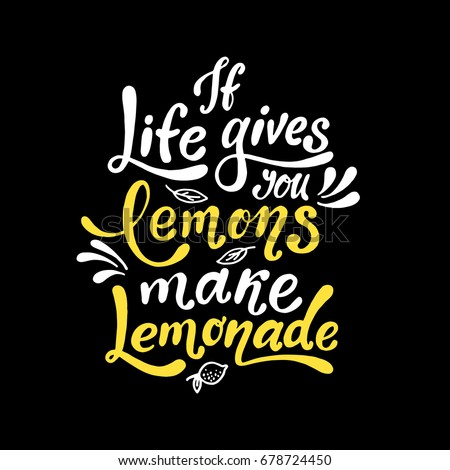 If Life Gives You Lemons Make Lemonade Handwritten Motivation