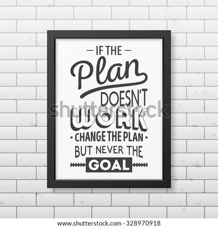 if the plan does not work
