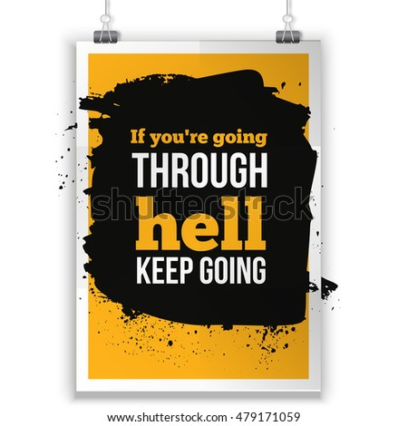 if you are going through hell