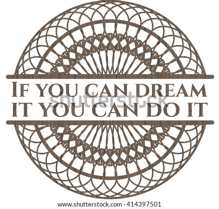 If you can dream it you can do it wood emblem. Vintage.