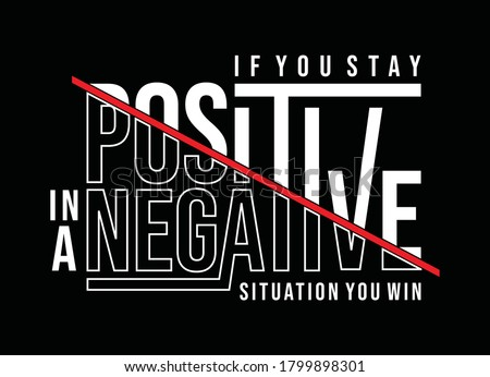 If you stay positive in a negative situation, you win. Quote motivational square template. Vector illustration Foto stock ©