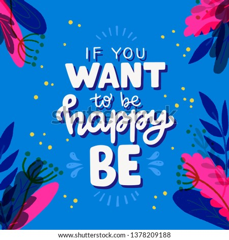 if you want to be happy be hand
