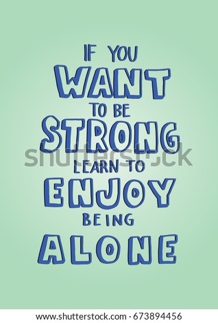 if you want to be strong  learn
