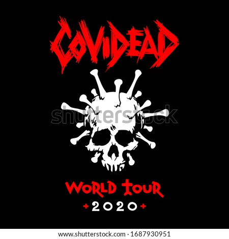 Illustration Coronavirus logotype. Stylized image of the cover of a musical death-metal band with the fictitious name - Covidead - CoViD and Dead. For meme, prints, banner, website, sticker, t-shirt.