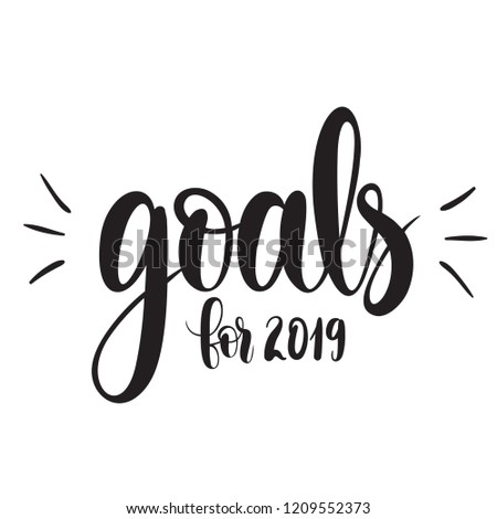 Illustration 2019 Goals, Vector illustration isolated on white background. Concept of personal scheduling template. Hand Drawn typography / lettering design.Perfect for cover,poster,diary.