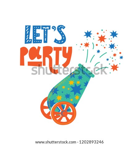 Illustration of a gun shooting stars and the inscription Lets party. For children's clothes design, nursery, prints for kids, invitations for birthday wrapping paper, textiles. Vector illustration