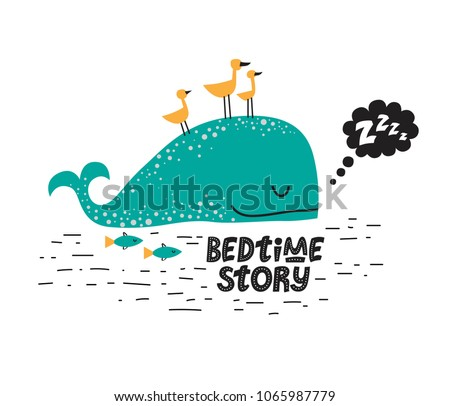Illustration of a Sleeping Whale with birds on the back with a speech bubble Z-Z-z and hand drawn text BEDTIME STORY. For children's room decor prints, for baby clothes patterns, post card, invitation