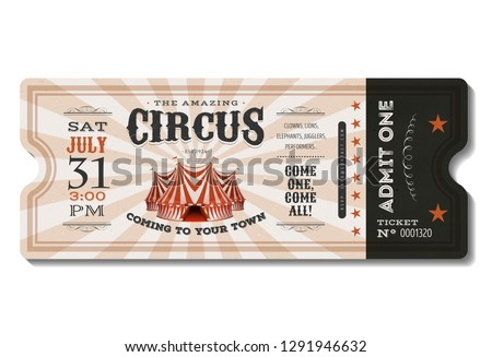Illustration of a vintage and retro design circus ticket, with big top, admit one coupon mention, bar code and text elements for arts festival and events