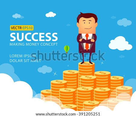Illustration of businessman proudly standing on the huge money staircase