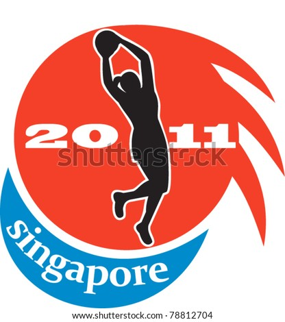 illustration of netball player silhouette jumping shooting the ball with words Singapore 2011