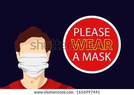 Illustration vector graphic of image man wearing surgical mask and attention sign. Please wear face mask. Wuhan virus disease. Vector attention sign. Coronavirus outbreak in China. Vector EPS10.