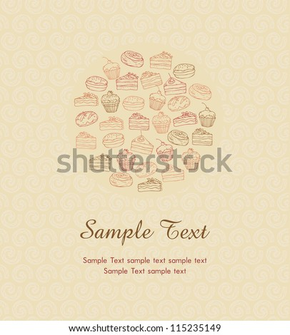 Illustration with pastry with sample text on ornamental beige background. Different hand drawn cakes in circle with place for your text, template for design and decoration