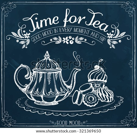 Illustration with the words Time for tea and teapot, sweet pastries.  Freehand drawing with imitation of chalk sketch