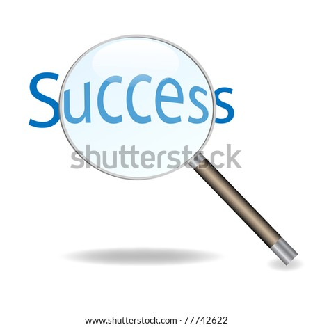Image of a magnifying glass isolated on a white background focusing on the word Success.