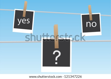 Image of pictures hanging on a clothes line with the words yes and no.