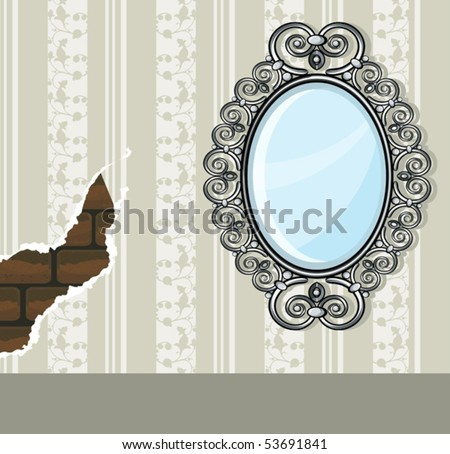 mirror wallpaper. mirror and torn wallpaper