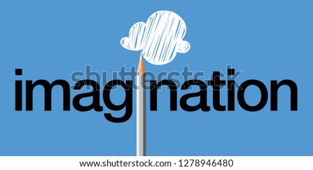Imagination concept, with the word imagine written in black on a blue background and a white pencil that replaces the i and draws a cloud