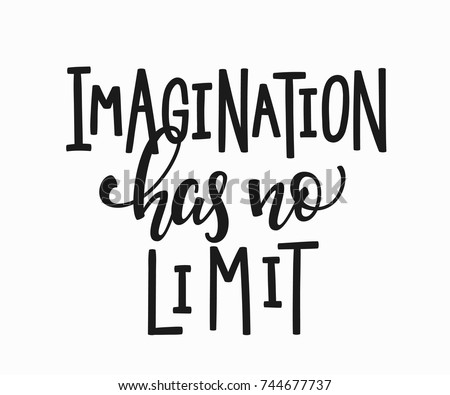 Imagination has no limit quote lettering. Calligraphy inspiration graphic design typography element. Hand written postcard. Cute simple vector sign.