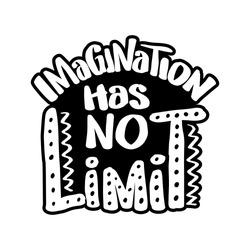Imagination has no limit. Quote typography.