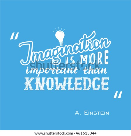 imagination is more important