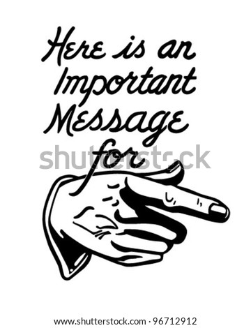 Important Message - Pointing Hand - Retro Clipart Illustration