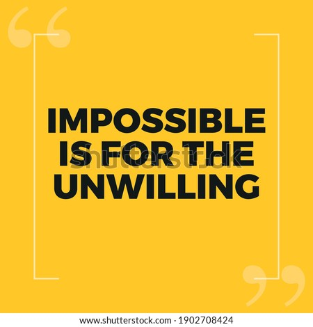 Impossible is for the Unwilling Foto stock ©