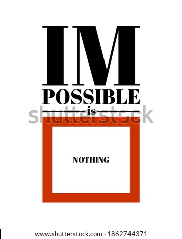 Impossible is nothing, modern and stylish motivational quotes typography slogan. Abstract design vector for print tee shirt, typography, poster and other uses. Global swatches. Stock photo ©