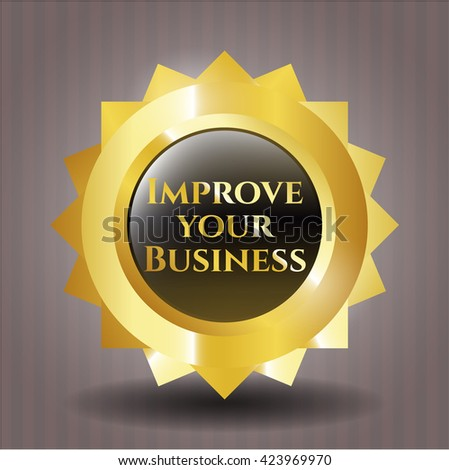Improve your Business golden emblem or badge