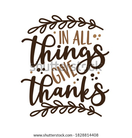 In All Things Give Thanks - Phrase for thanksgiving with leaves. Good for greeting card, poster, home decor, textile print and gift design. Сток-фото ©