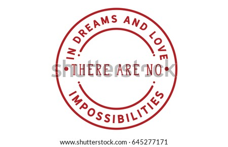 in dreams and love there are no