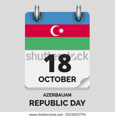 Independence Day, Azerbaijan - October 18, days of year flat realistic calendar icon Independence Day vector image with Azerbaijan flag