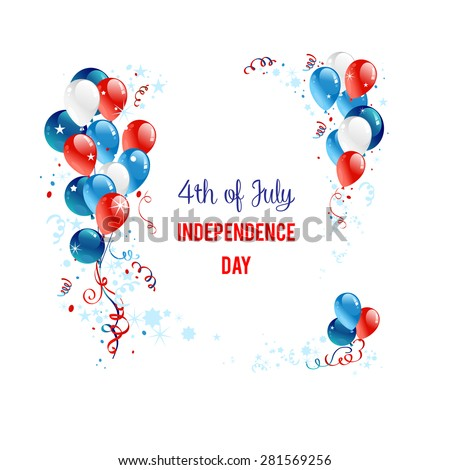 Independence day background with balloons. Holiday patriotic card for Independence day, Memorial day, Veterans day, Presidents day and so on.
