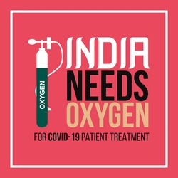 India needs oxygen for COVID-19 patient treatment.  Medical vector background,  t-shirt,  and social media post design.