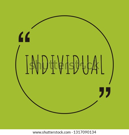 "Individual word concept. ""Individual"" on green background with quote. Use for cover, banner, blog."
