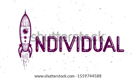 Individual word with rocket instead of letter I, individuality and personality concept, vector conceptual creative logo or poster made with special font.