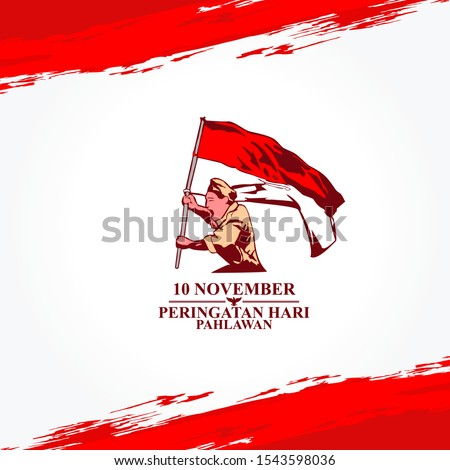 Indonesian text: November 10, Heroes remembrance day. Happy National Heroes Day (Hari Pahlawan) vector illustration. Suitable for greeting card, poster and banner.