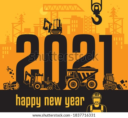 Industrial building construction machinery, Happy New Year 2021 card, vector illustration