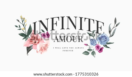 infinite amour slogan with colorful vintage flowers illustration, ,Amour is the French word for 'love' Foto stock ©