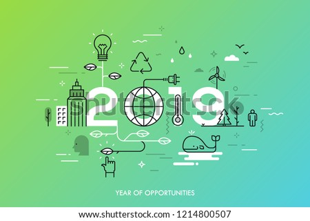 Infographic concept 2019 year of opportunities. New trends and prospects in environmental and eco-friendly technologies, energy saving, ecological recycling. Vector illustration in thin line style.