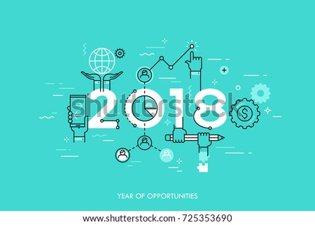 Infographic concept 2018 year of opportunities. New trends and prospects in global business communication, networking, teamwork strategies. Hopes and fears. Vector illustration in thin line style.