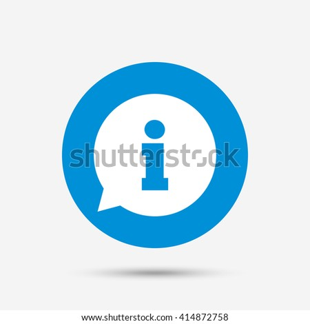 Information sign icon. Info speech bubble symbol. Blue circle button with icon. Vector