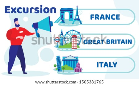 Informational Flyer Lettering Excursion Cartoon. Poster Written: France, Great Britain, Italy. Advertising Banner Optional Tours Program. Guy Conducts Tour with Help Loudspeaker. Vector Illustration.