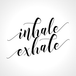 Inhale Exhale - Hand drawn typography poster. Conceptual handwritten phrase. Hand letter script motivation sign catch word art design.  Good for scrap booking, posters, textiles, gifts, sets.